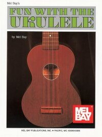 MLB93270 - FUN WITH THE Ukelele Ukelele (SOPRANO) BOOK