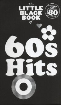 THE LITTLE BLACK BOOK OF 60S HITS LYRICS & CHORDS BOOK