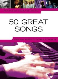 Really Easy Piano Collection: 50 Great Songs